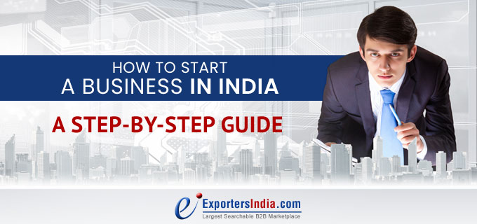 How To Start A Business In India: A Step-By-Step Guide