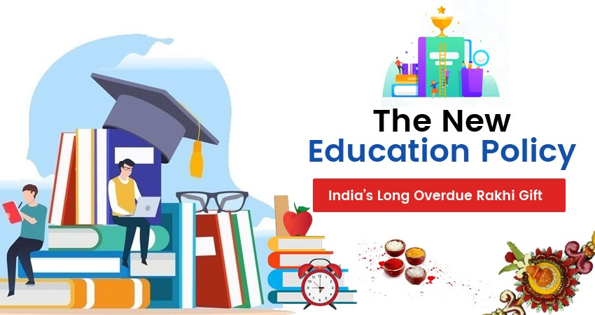 The New Education Policy: India's Long Overdue Rakhi Gift