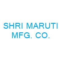 Shri Maruti Mfg. Co.