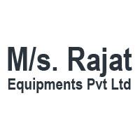 M/s. Rajat Equipments Pvt Ltd