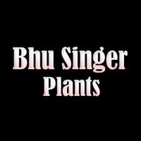 Bhu Singer Plants
