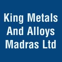 King Metals And Alloys Madras Ltd