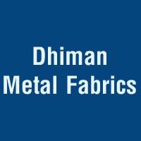 Dhiman Metal Fabrics