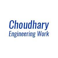 Choudhary Engineering Work