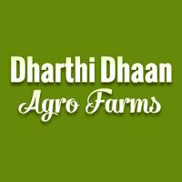 Dharthi Dhaan Agro Farms