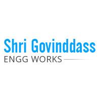 Shri Govinddass Engg Works