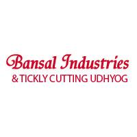 Bansal Industries & Tickly Cutting Udhyog