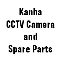 Kanha CCTV Camera and Spare Parts