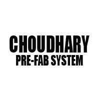 Choudhary Pre-Fab System