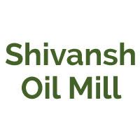 Shivansh Oil Mill