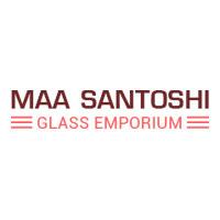 Maa Santoshi Glass Emporium