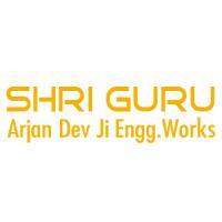 Shri Guru Arjan Dev Ji Engg.Works