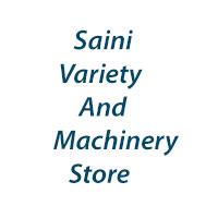 Saini Variety And Machinery Store