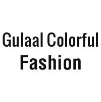 Gulaal Colorful Fashion